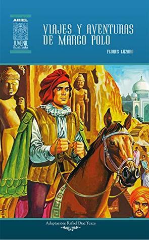 Viajes y aventuras de Marco Polo (Ariel Juvenil Ilustrada Book 55)