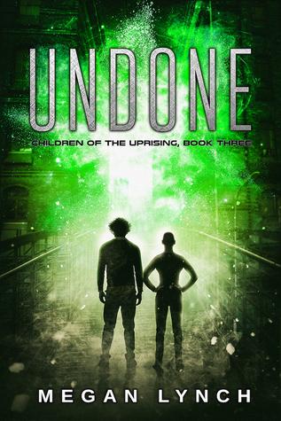 Undone (Children of the Uprising #3)