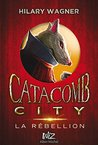 Catacomb City - tome 2