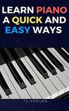 Learn Piano: A quick and simple ways