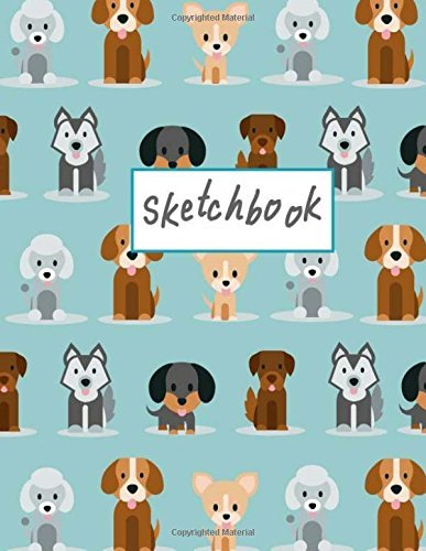 Sketchbook: Cute Puppy Sketchbook for Kids,Girls,Boy, Journal Sketchpad 100+ Pages of Size 8.5 x11 (extra large) Blank Paper for Drawing, Doodling or ... For Kids) (Volume 4) (Sketchbook for Girls)
