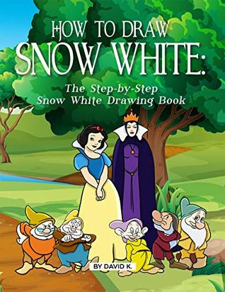 How to Draw Snow White: The Step-by-Step Snow White Drawing Book