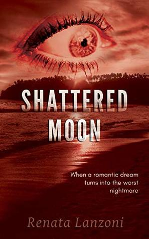 Shattered Moon: When a romantic dream turns into a nightmare