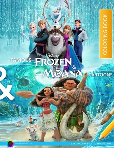 Famous Frozen & Moana Coloring Book: Coloring Book on Disney's Frozen and Moana animations