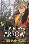 Loveless Arrow by Lynn Hammond