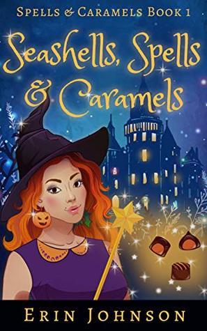 Seashells, Spells & Caramels (Spells & Caramels #1)
