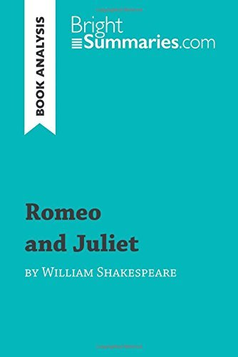 Romeo and Juliet by William Shakespeare (Book Analysis): Detailed Summary, Analysis and Reading Guide