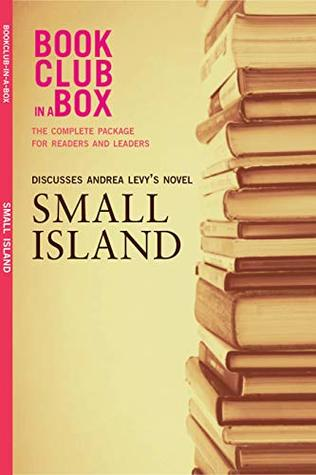 Bookclub-in-a-Box Discusses Small Island, by Andrea Levy: The Complete Guide for Readers and Leaders