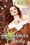 A Merry Christmas with Judy by K.  Webster