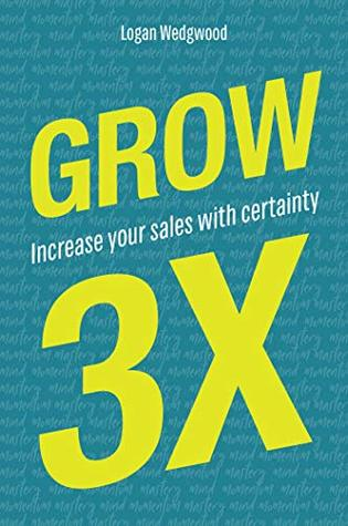 Grow 3X: Increase your sales with certainty