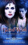 BloodWish: The Dantonville Legacy Series Book 4