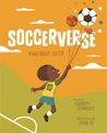 Soccerverse by Elizabeth Steinglass