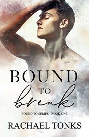 Bound to Break (Bound to series Book 1)