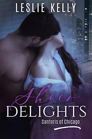 Sheer Delights (Santoris of Chicago Book 1)