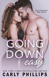 Going Down Easy (Billionaire Bad Boys, #1)