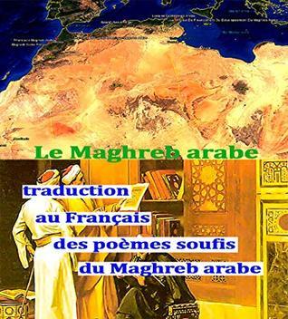 Poèmes soufis ( mystiques ) du Maghreb traduits au Français