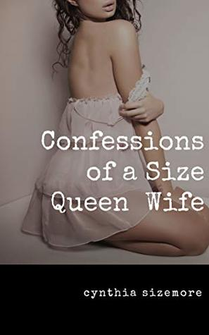 Confessions of a Size Queen Wife
