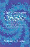 My Conversation with Sophia: Reflections on Wisdom'S Contemplative Path