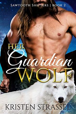 Her Guardian Wolf (Sawtooth Shifters Book 2)