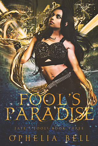 Fool's Paradise by Ophelia Bell