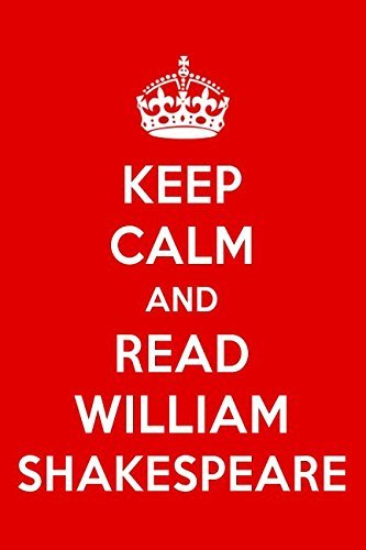 Keep Calm And Read William Shakespeare: William Shakespeare Designer Notebook