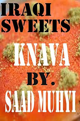 Authentic Iraqi sweets./KNAVA.,Electronic Book(PDF).. (1 Book 2018)