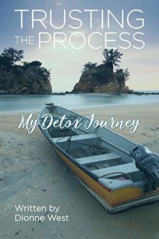 Trusting The Process: My Detox Journey