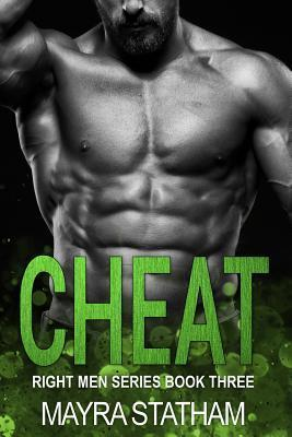 Cheat (Right Men Series, #3)
