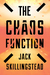 The Chaos Function by Jack Skillingstead
