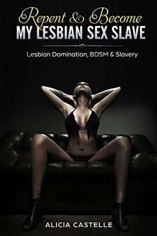 Repent & Become My Lesbian Sex Slave: Lesbian Domination, BDSM & Slavery