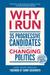 Why I Run: 40 Progressive Candidates Who Are Changing Politics