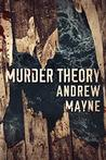 Murder Theory (The Naturalist #3)