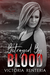 Betrayed By Blood by Victoria Renteria