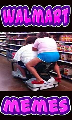 Memes: Walmart Funny Memes And Dumb, Crazy Retail Madness