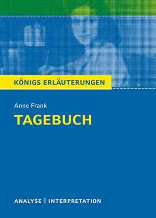 Tagebuch. Königs Erläuterungen.: Textanalyse und Interpretation mit ausführlicher Inhaltsangabe und Abituraufgaben mit Lösungen