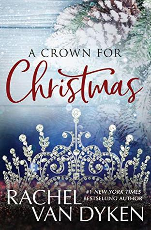 A Crown For Christmas.A Crown For Christmas By Rachel Van Dyken