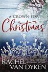A Crown For Christmas by Rachel Van Dyken