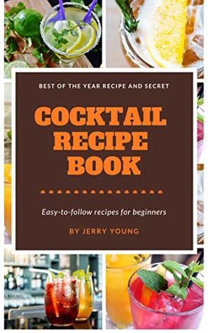Cocktail Recipe Book: Cookbooks, Food & Wine, Drinks & Beverages , Alcoholic ,Liquor, Spirits & Mixed Drinks