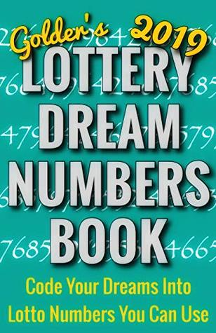 2019 Lottery Dream Numbers Book: Code Your Dreams Into Lotto Numbers You Can Use (USA, UK, EUROPE, Canada, Aus)