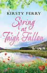 Spring at Taigh Fallon (Choc Lit) (Tempest Sisters Book 2)