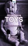 Projek Seram: TOYS