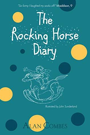 The Rocking Horse Diary by Alan Combes