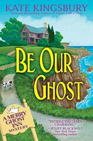 Be Our Ghost: A Merry Ghost Inn Mystery (Merry Ghost Inn Mysteries) Hardcover – LARGE PRINT