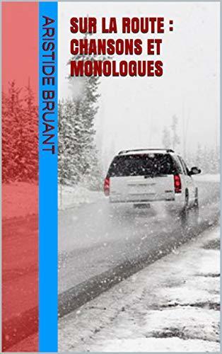 Sur la Route: Chansons et Monologues