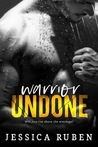 Warrior Undone by Jessica Ruben