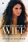 Confession of a Wife by Afroza Sultana