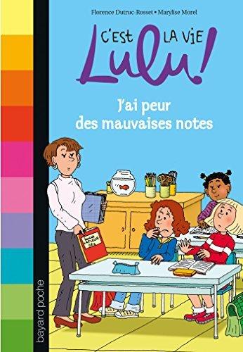 C'est la vie Lulu !, Tome 3: J'ai peur des mauvaises notes