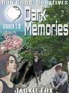 Dark Memories: Codex 1 (OGOS)