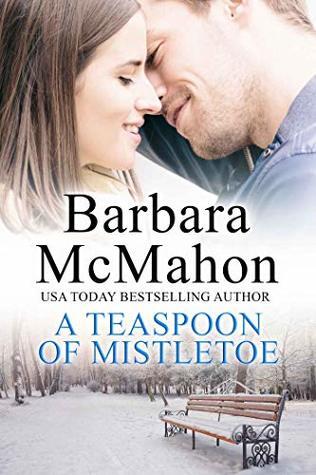 A Teaspoon of Mistletoe by Barbara McMahon