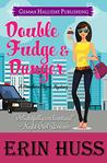 Double Fudge & Danger (Cambria Clyne Mysteries Book 3)